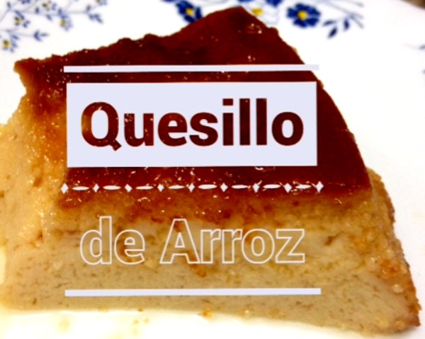 Delicioso quesillo de arroz
